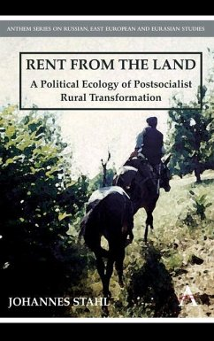 Rent from the Land: A Political Ecology of Postsocialist Rural Transformation - Stahl, Johannes