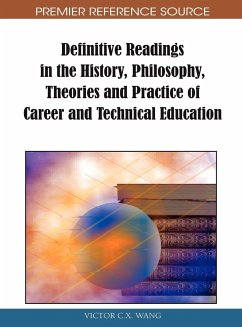 Definitive Readings in the History, Philosophy, Theories and Practice of Career and Technical Education - Herausgeber: Wang, Victor C. X.