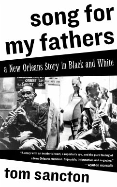 Song for My Fathers: A New Orleans Story in Black and White - Sancton, Tom