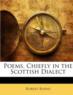 Poems, Chiefly in the Scottish Dialect - Burns, Robert