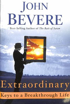 Extraordinary: Keys to a Breakthrough Life - Bevere, John