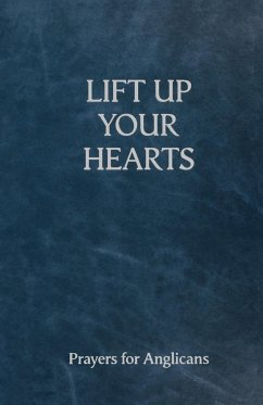 Lift Up Your Hearts - A Pray Book for Anglicans - Herausgeber: Davison, Andrew Wright, Toby Nunn, Andrew