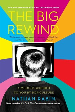 The Big Rewind: A Memoir Brought to You by Pop Culture - Rabin, Nathan