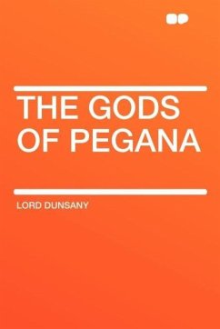 The Gods of Pegana - Dunsany, Edward John Moreton
