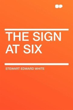 The Sign at Six - White, Stewart Edward