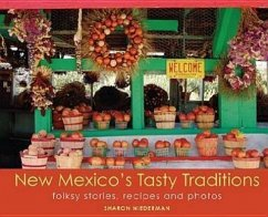 New Mexico's Tasty Traditions: Folksy Stories, Recipes and Photos - Niederman, Sharon