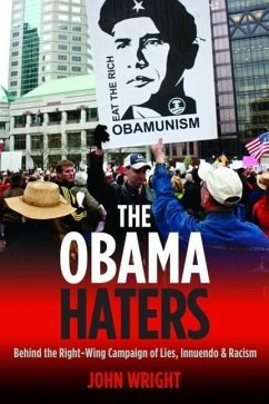 The Obama Haters: Behind the Right-Wing Campaign of Lies, Innuendo and Racism - Wright, John