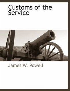 Customs of the Service - Powell, James W.