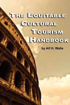 The Equitable Cultural Tourism Handbook (PB) - Walle, Alf H.