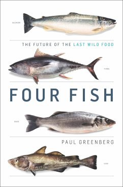 Four Fish: The Future of the Last Wild Food - Greenberg, Paul