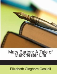 Mary Barton: A Tale of Manchester Life - Gaskell, Elizabeth