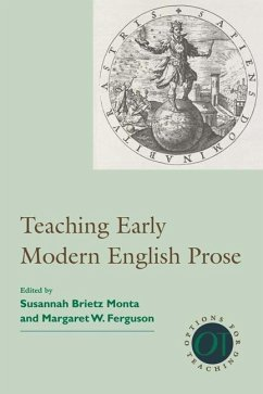 Teaching Early Modern English Prose - Herausgeber: Monta, Susannah Brietz Ferguson, Margaret W.