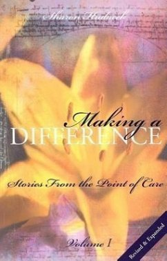 Making a Difference, Volume 1: Stories from the Point of Care - Hudacek, Sharon