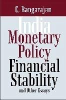 India: Monetary Policy, Financial Stability and Other Essays - Rangarajan, C.
