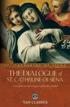 The Dialogue of St. Catherine of Siena - St. Catherine of Siena