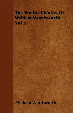 The Poetical Works of William Wordsworth - Vol 2 - Wordsworth, William
