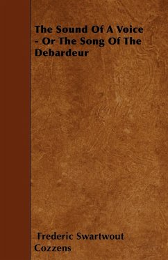 The Sound of a Voice - Or the Song of the Debardeur - Cozzens, Frederic Swartwout