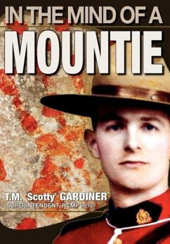 In the Mind of a Mountie - Gardiner, T. M. 'Scotty'