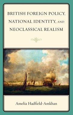 British Foreign Policy, National Identity, and Neoclassical Realism - Hadfield-Amkhan, Amelia