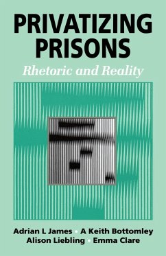 Privatizing Prisons: Rhetoric and Reality - Clare, Emma James, Adrian L. , Professor Bottomley, Keith