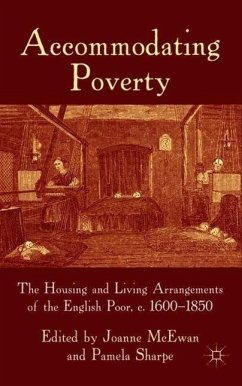 Accommodating Poverty: The Housing and Living Arrangements of the English Poor, c. 1600-1850 - Herausgeber: McEwan, Joanne Sharpe, Pamela
