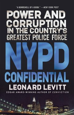 NYPD Confidential: Power and Corruption in the Country's Greatest Police Force - Levitt, Leonard