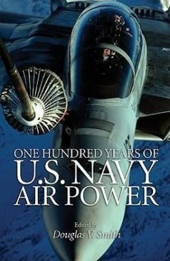 One Hundred Years of U.S. Navy Air Power - Bush, George Herbert Walker