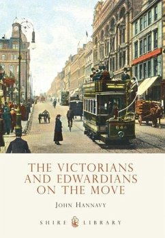 The Victorians and Edwardians on the Move - Hannavy, John