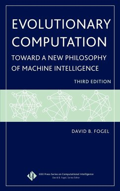 Evolutionary Computation: Toward a New Philosophy of Machine Intelligence - Fogel, David B.