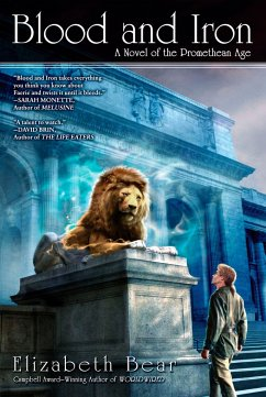 Blood and Iron: A Novel of the Promethean Age - Bear, Elizabeth