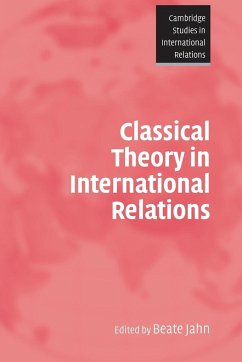 Classical Theory in International Relations - Jahn, Beate (ed.)