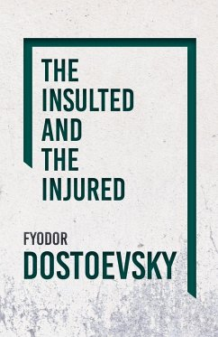 The Insulted and Injured - Dostoyevsky, Fyodor
