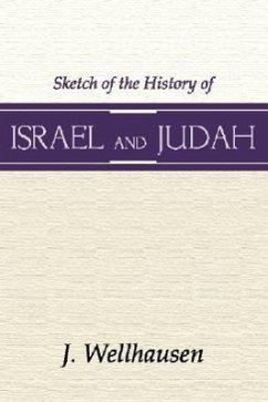 Sketch of the History of Israel & Judah - Wellhausen, J.