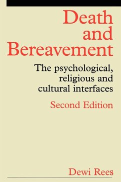Death and Bereavement: Psychological, Religious and Cultural Interfaces - Rees, Dewi Rees