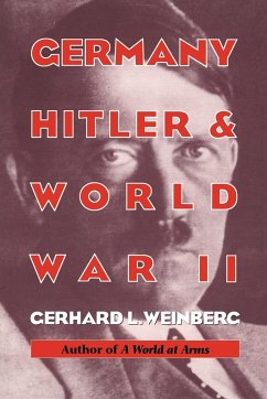 Germany, Hitler, and World War II: Essays in Modern German and World History - Weinberg, Gerhard L. Gerhard L. , Weinberg