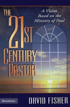 21st Century Pastor: A Vision Based on the Ministry of Paul - Fisher, David