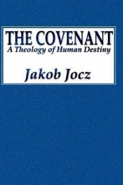 Covenant: A Theology of Human Destiny - Jocz, Jacob