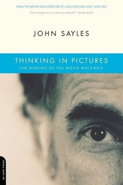 Thinking in Pictures: The Making of the Movie Matewan - Sayles, John