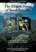 The Atlantic Forest of South America: Biodiversity Status, Threats, and Outlook - Camara, Ibsen de Gusmao