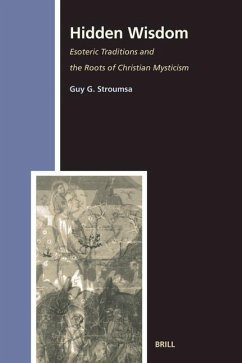 Hidden Wisdom: Esoteric Traditions and the Roots of Christian Mysticism - Stroumsa, Guy