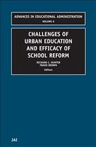 Challenges of Urban Education and Efficacy of School Reform - Hunter, Richard C. Alexander, Kate