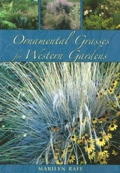 Ornamental Grasses for the Western Garden - Raff, Marilyn