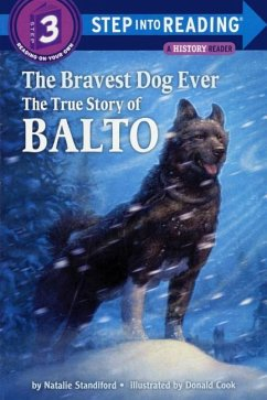 The Bravest Dog Ever: The True Story of Balto - Standiford, Natalie