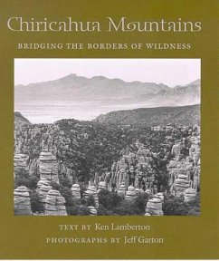 Chiricahua Mountains: Bridging the Borders of Wildness - Lamberton, Ken Garton, Jeff