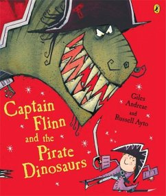 Captain Flinn and the Pirate Dinosaurs - Andreae, Giles; Ayto, Russell