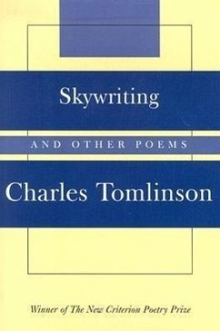 Skywriting: And Other Poems - Tomlinson, Charles