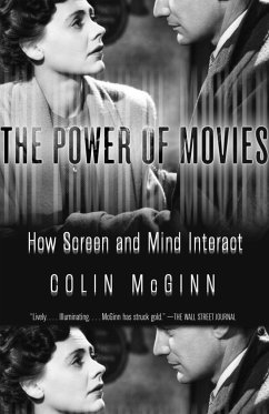 The Power of Movies: How Screen and Mind Interact - McGinn, Colin