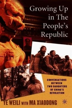 Growing Up in the People S Republic: Conversations Between Two Daughters of China S Revolution - Ye, Weili Ma, Xiaodong