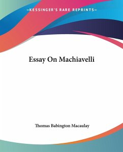 Essay on Machiavelli - Macaulay, Thomas Babington