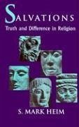 Salvations: Truth and Difference in Religion - Heim, Mark Heim, S. Mark